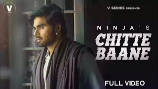 Checkout New Song Chitte Baane lyrics penned by Sukh Sandhu and sung by Ninja.