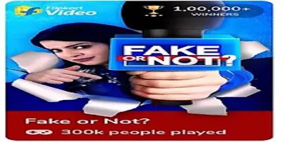 Flipkart Fake or Not Fake Quiz Answers 16th July, 2020