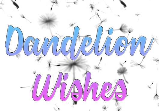 Dandelion Wishes Excerpt ... Bad day