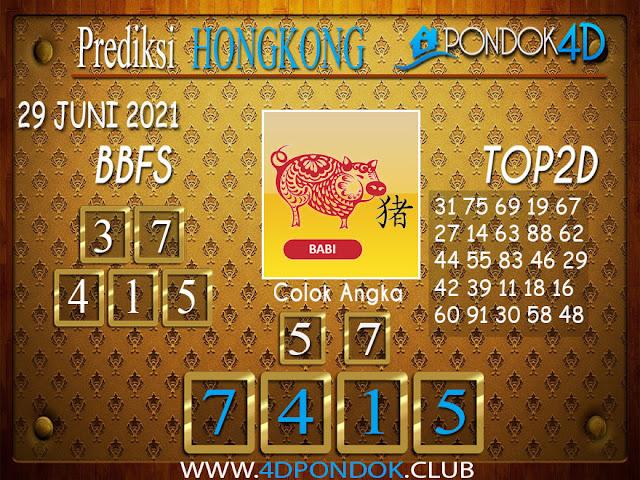 Prediksi Togel HONGKONG PONDOK4D 29 JUNI 2021
