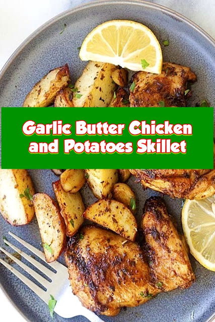 #Garlic #Butter #Chicken #and #Potatoes #Skillet