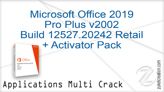 Microsoft Office 2019 Pro Plus v2002 Build 12527.20242 Retail + Activator Pack