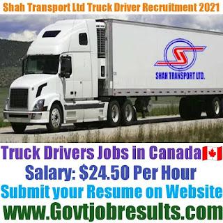Shah Transport Ltd Truck Driver Recruitment 2021-22