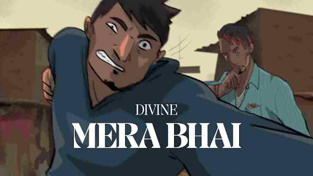 Mera Bhai Lyrics in English Divine