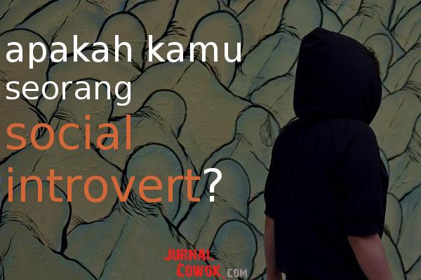 Apakah Kamu Seorang Social Introvert