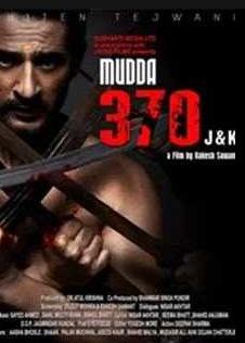 Mudda 370 J&K Hindi Movie   Mudda 370 J&K New Movie Download