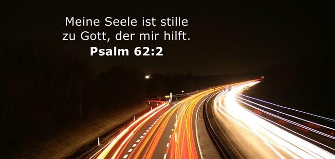 Meine Seele ist stille zu Gott, der mir hilft.