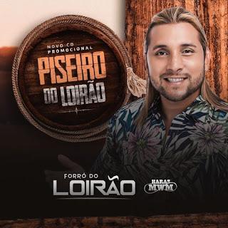 Forró do Loirão - Piseiro do Loirão - Abril - 2021