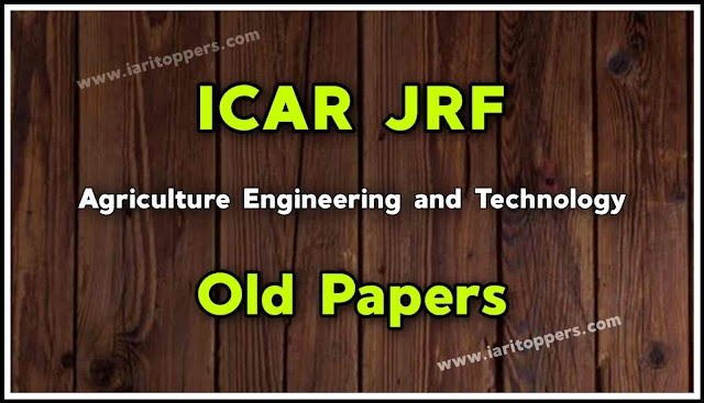 ICAR JRF Agricultural Engineering And Technology Old Papers PDF