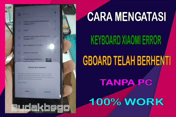 Cara Mengatasi Keyboard Xiaomi Error (Gboard telah berhenti) 100% Work