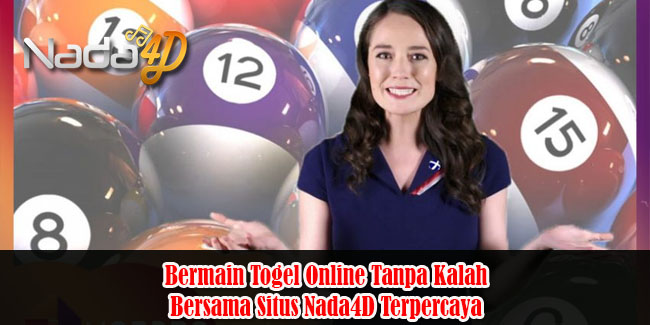 Bermain Togel Online Tanpa Kalah Bersama Situs Nada4D Terpercaya