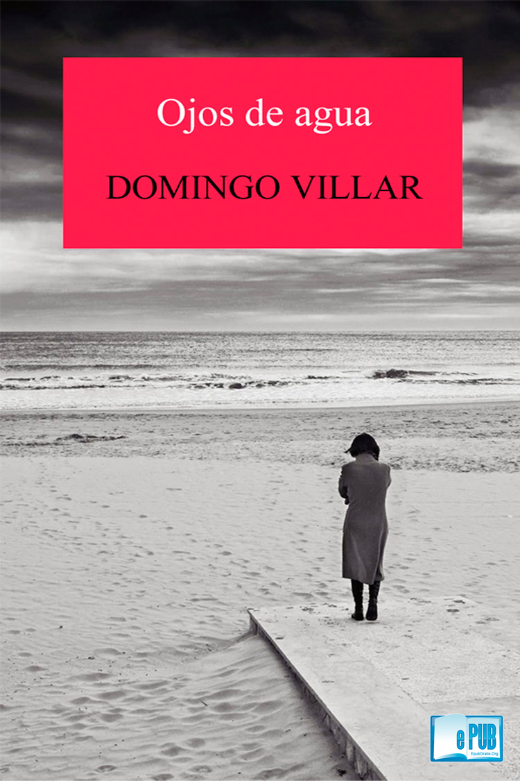 Ojos de agua – Domingo Villar