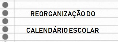 REORGANIZAÇÃO DO CALENDÁRIO ESCOLAR