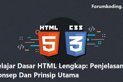 Belajar Dasar HTML Lengkap: Penjelasan Konsep Dan Prinsip Utama
