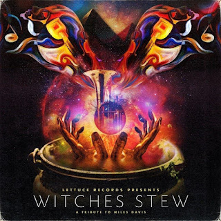 Lettuce - 2017 - Witches Stew: A Tribute to Miles Davis