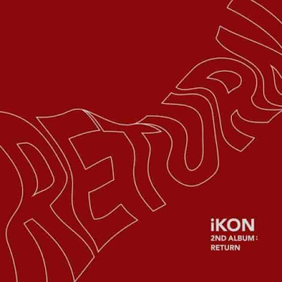 Download [Full Album] Return - iKON [MP3]