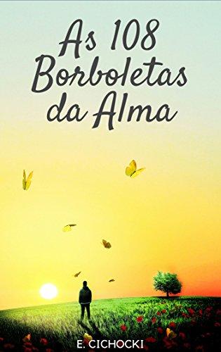 As 108 Borboletas da Alma - Enthony Cichocki