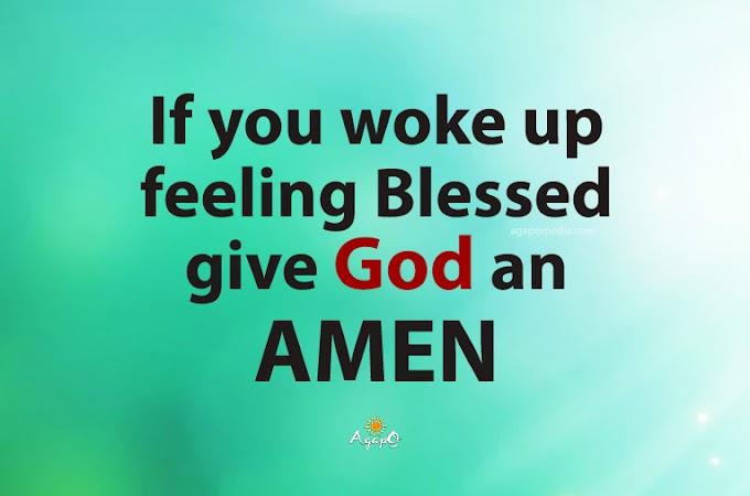 If you woke up feeling Blessed...