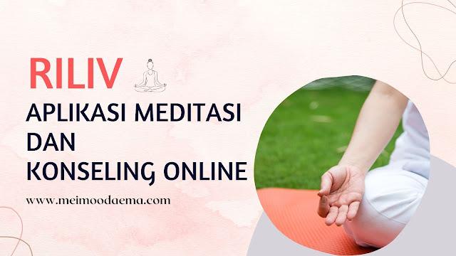 riliv aplikasi meditasi konseling online