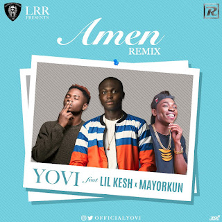 Yovi feat. Lil Kesh & Mayorkun – Amen (Remix)