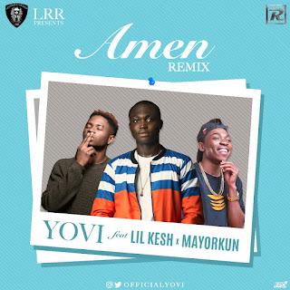 Yovi feat. Lil Kesh & Mayorkun – Amen (Remix)