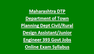 Maharashtra DTP Department of Town Planning Dept Civil Rural Design Assistant Junior Engineer 393 Govt Jobs Online Exam Pattern and Syllabus