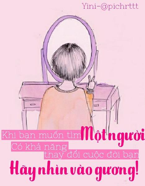 HÃY NHỚ: Khi bạn muốn tìm một người thay đổi được cuộc đời bạn, hãy nhìn vào gương.