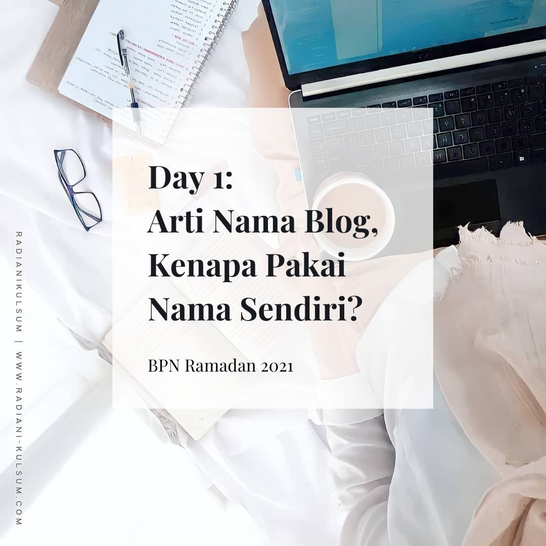 BPN Ramadan 2021 - Day 1 Arti Nama Blog, Kenapa Pakai Nama Sendiri