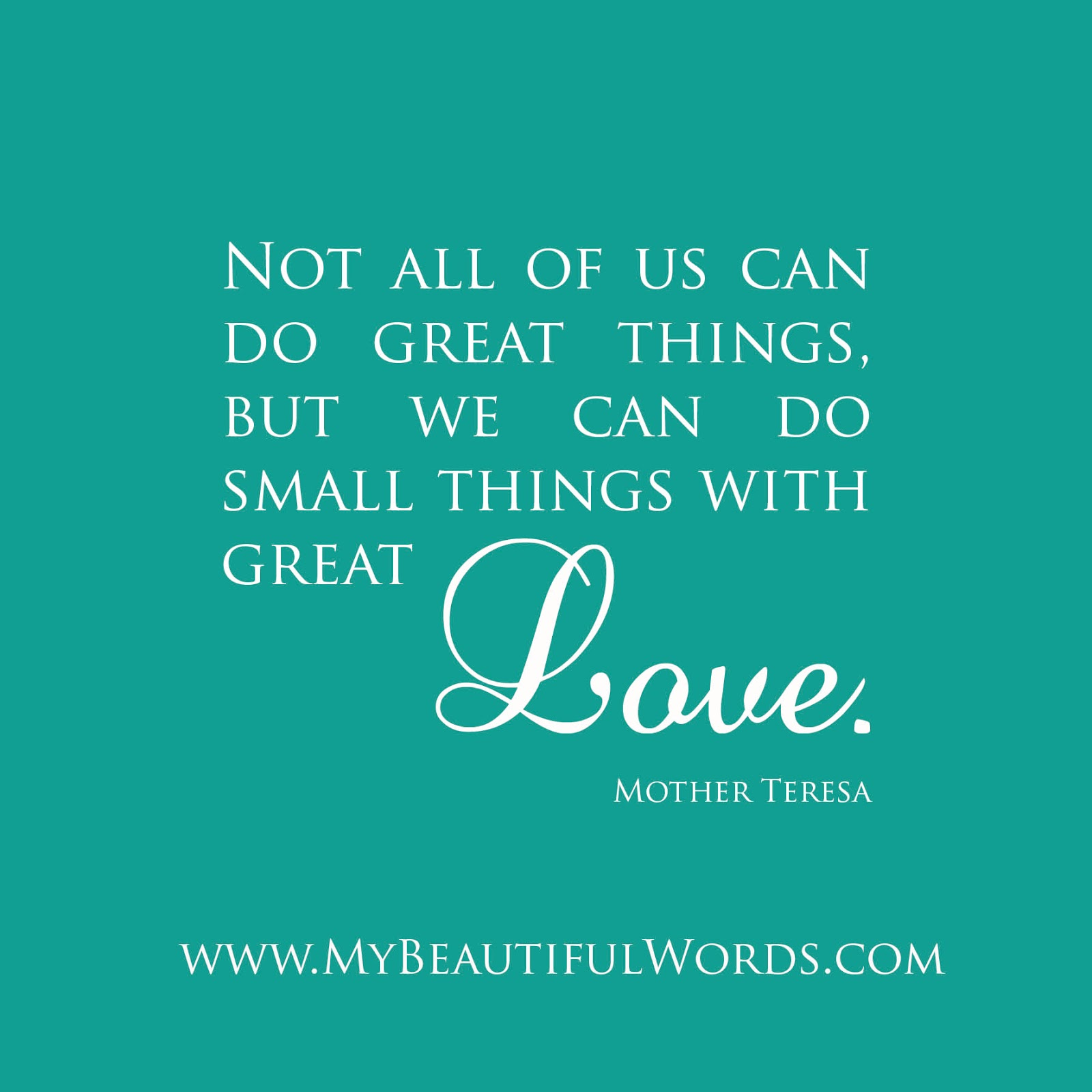 Small Great Things Quote: My Beautiful Words.: Small Things Of Great Love
