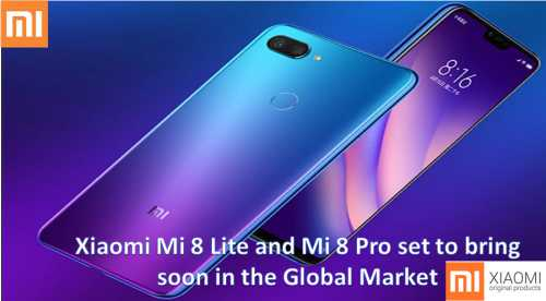 Xiaomi Mi 8 Lite and Mi 8 Pro set to bring soon in the Global Market  | Price| specification