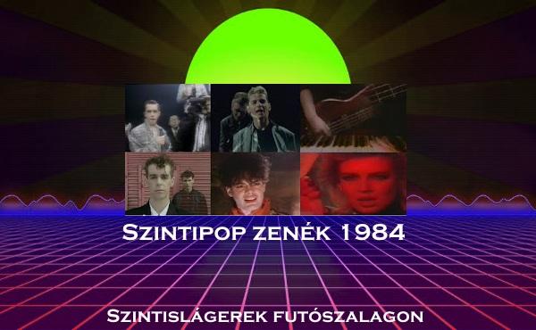 Szintipop zenék 1984 – Szintislágerek futószalagon