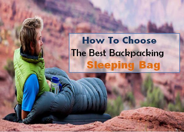 Choose The Best Backpacking Sleeping Bag