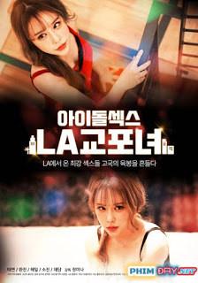 Idol sex LA Korean Women (2020) - Phim 18+ Hàn Quốc
