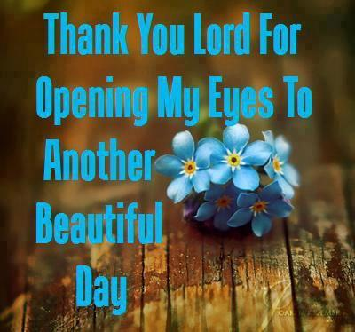 Thank you Lord for Opening my Eyes to another beautiful Day ~ God is Heart