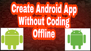 Create Android App Without Coding Offline
