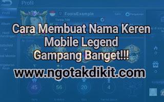 Cara Membuat Nama Keren Mobile Legend Gampang Banget