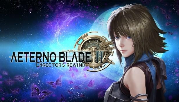 aeternoblade-ii-directors-rewind