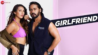 Girlfriend Lyrics - Vikesh Singh, Yash Makhija