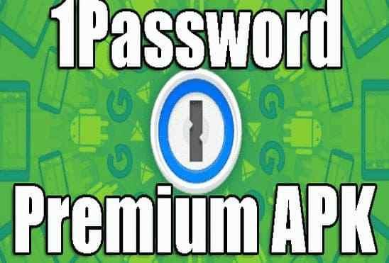 تحميل تطبيق 1password premium لحماية حساباتك الإلكترونية وأرقامك السرية إصدار مدفوع للأندرويد