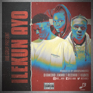[Music] Reehaa Ft. Diamond Jimma X Kabex - Ilekun Ayo (Cover)