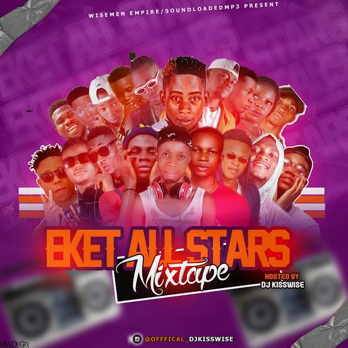 [Mixtape]Dj Kisswise-Eket All Stars Mixtape