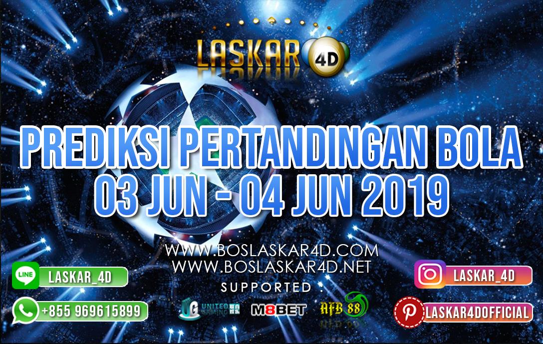 PREDIKSI PERTANDINGAN BOLA TANGGAL 03 – 04 JUNI 2019