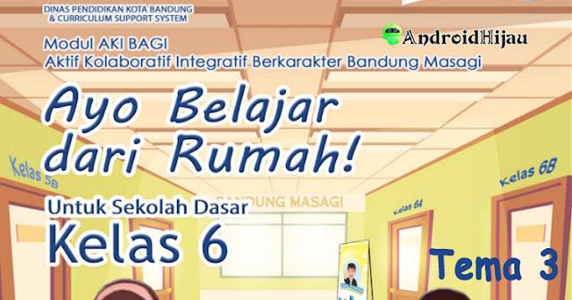 Modul BDR AKI BAGI Kelas 6 Tema 3, Download Modul BDR KElas 6 Tema 3 Bandung, Buku AJar AKI Bagi Bandung kelas 6 Tema 3