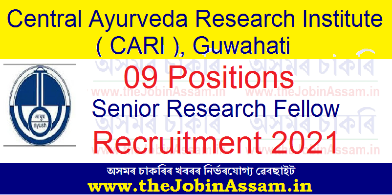 CARI Guwahati Recruitment 2021 - 09 Senior Research Fellow (Ayurveda) Vacancies