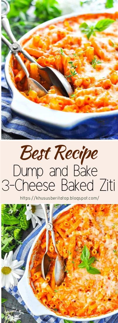 Dump and Bake 3-Cheese Baked Ziti #dinnerrecipe #food #amazingrecipe