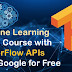 Google provides Machine Learning crash course for free!