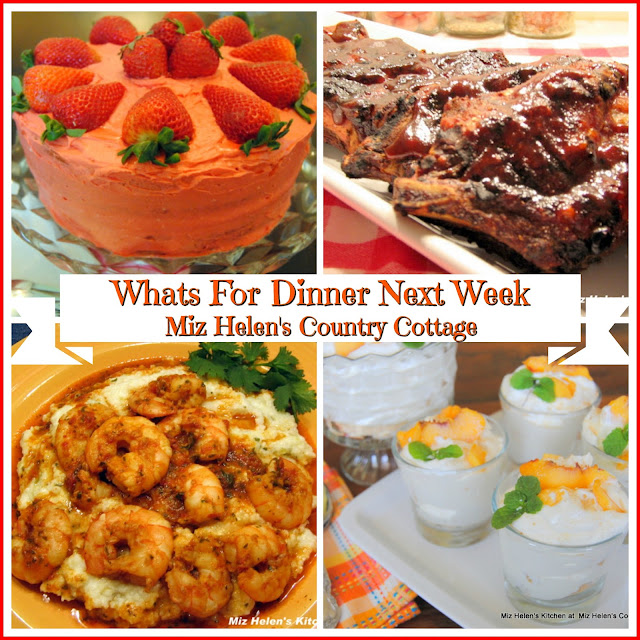 Whats For Dinner Next Week, 7-8-19 at Miz Helen's Country Cottage