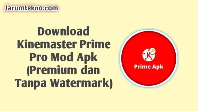 Download Kinemaster Prime Pro Mod Apk (Premium dan Tanpa Watermark)