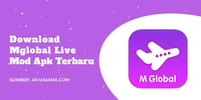 Download Mglobal Live Mod Apk dan Original Terbaru