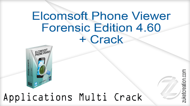 Elcomsoft Phone Viewer Forensic Edition 4.60 Build 34136 + Crack